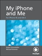 My iPhone and Me: For iPhone 4S and iOS 5 by Simone Ochsenkuehn