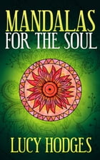 Mandalas For The Soul by Lucy Hodges
