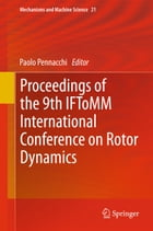 Proceedings of the 9th IFToMM International Conference on Rotor Dynamics by Paolo Pennacchi