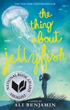 The Thing About Jellyfish by Ali Benjamin