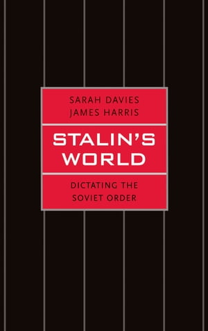 Stalin's World Dictating the Soviet Order