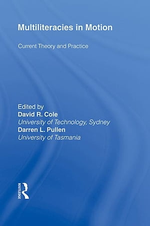 Multiliteracies in Motion Current Theory and Practice
