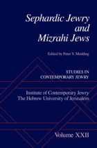 Sephardic Jewry and Mizrahi Jews: Volume XXII