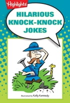 Hilarious Knock-Knock Jokes by Highlights for Children