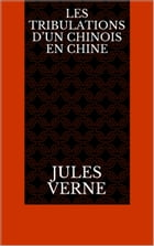 Les Tribulations d'un Chinois en Chine by Jules Verne