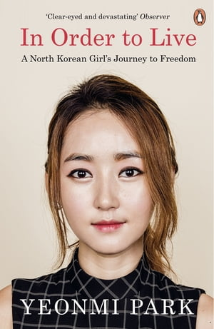 In Order To Live A North Korean Girl's Journey to Freedom