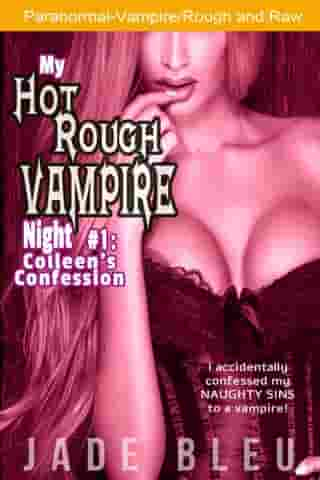 My Hot Rough Vampire Night 1: Colleen's Confession