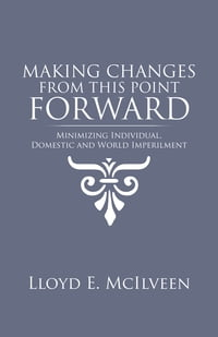 Making Changes from This Point Forward: Minimizing Individual, Domestic and World Imperilment