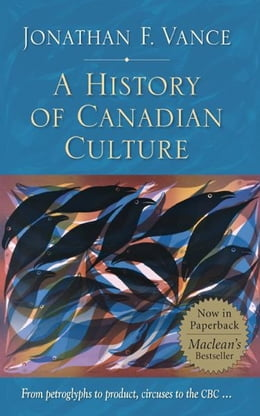 Book A History of Canadian Culture by Jonathan F. Vance