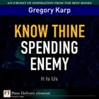 Know Thine Spending Enemy: It Is Us by Gregory Karp