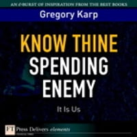 Know Thine Spending Enemy: It Is Us