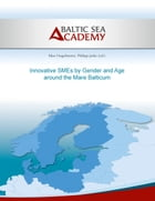 Innovative SMEs by Gender and Age around the Mare Balticum by Baltic Sea Academy