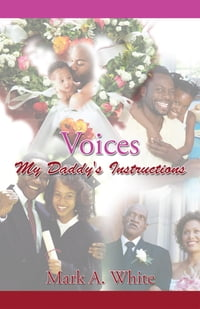 Voices: My Daddy's Instructions