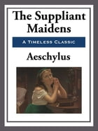 The Suppliant Maidens by Aeschylus