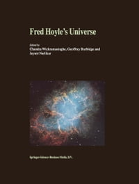 Fred Hoyle's Universe: Proceedings of a Conference Celebrating Fred Hoyle's Extraordinary…
