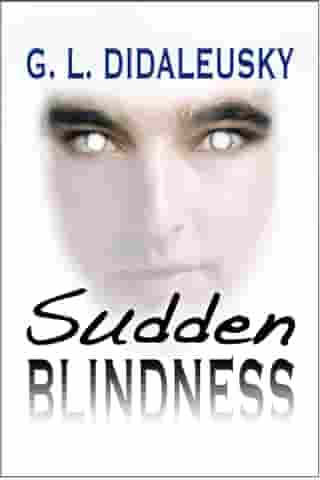 Sudden Blindness by G. L. Didaleusky