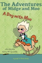 A day with Moo: a best friend book by Kerry McQuaide