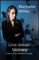 One Small Victory by Maryann Miller