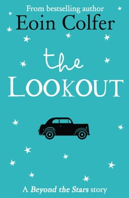 Book The Lookout: Beyond the Stars by Eoin Colfer