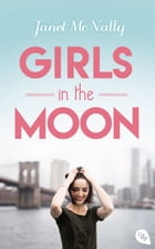 Girls In The Moon by Janet McNally