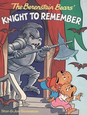 The Berenstain Bears' Knight to Remember by Stan Berenstain