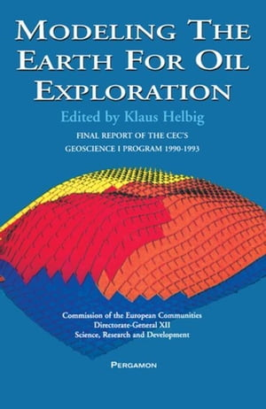 Modeling The Earth For Oil Exploration: Final Report of the CEC's Geoscience I Program 1990-1993