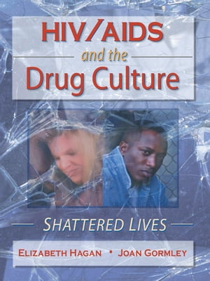 HIV/AIDS and the Drug Culture Shattered Lives