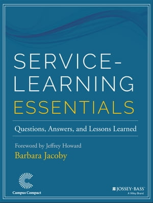 Service-Learning Essentials: Questions, Answers, and Lessons Learned by Barbara Jacoby