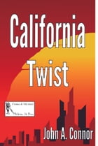 California Twist by John A. Connor