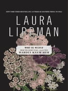 What He Needed by Laura Lippman