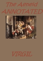The Aeneid (Annotated) by Virgil