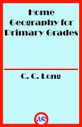 Home Geography for Primary Grades (Illustrated)