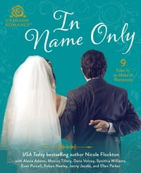 In Name Only: 9 Fake-It-to-Make-It Romances