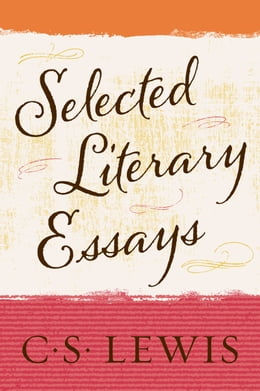 Book Selected Literary Essays by C. S. Lewis