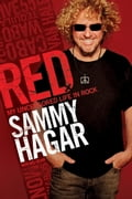 Red: My Uncensored Life in Rock by Sammy Hagar