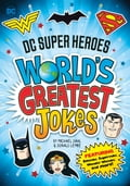 DC Super Heroes World's Greatest Jokes: Featuring Batman, Superman, Wonder Woman, and more! 446ab852-92d3-4178-b64e-93d9178bc734