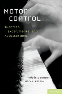 Motor Control: Theories, Experiments, and Applications