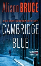 Cambridge Blue: A Gary Goodhew Mystery by Alison Bruce