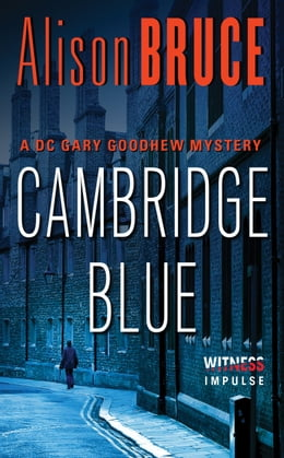 Book Cambridge Blue: A Gary Goodhew Mystery by Alison Bruce