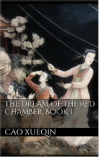 The Dream of the Red Chamber. Book I by Cao Xueqin