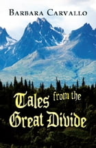Tales from the Great Divide by Barbara Carvallo