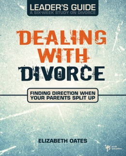 Book Dealing with Divorce Leader's Guide by Elizabeth Oates
