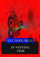 In Nesting Time by Olive Thorne Miller