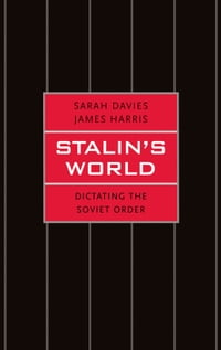 Stalin's World: Dictating the Soviet Order