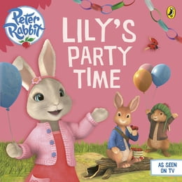 Book Peter Rabbit Animation: Lily's Party Time by Penguin Books Ltd