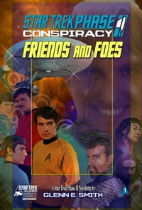 Star Trek Phase II: Friends and Foes: Part 1