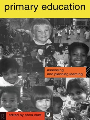 Primary Education Assessing and Planning Learning