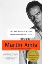 The War Against Cliche: Essays and Reviews, 1971-2000 by Martin Amis