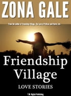 Friendship Village: Love Stories by Zona Gale