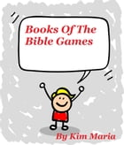 Books Of The Bible Games by Kim Maria